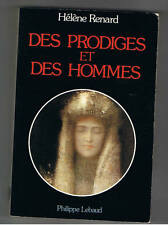 DES PRODIGES ET DES HOMMES HELENE RENARD PHILIPPE LEBAUD 1989