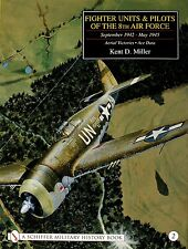 Fighter Units & Pilots of the 8th Air Force September 1942 – May 1945: Vol 2