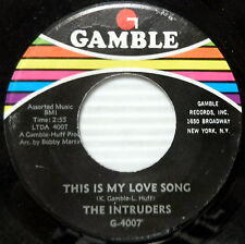 THE INTRUDERS This Is My Love Song / Let Me In Your Mind 45 Soul NEAR-MINT  #312