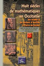 Huit siècles de mathématiques en Occitanie (des Arabes et de Gerbert d'Aurillac