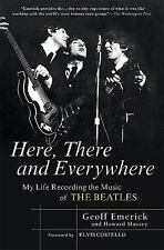 Here, There and Everywhere : My Life Recording the Music of the Beatles by...