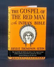 Gospel of the Red Man  An Indian Bible by Ernest T Seton 1936 -- First Edition