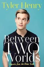 Between Two Worlds : Lessons from the Other Side by Tyler Henry Hardcover Book