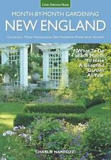 Month by Month Gardening: New England Month-By-Month Gardening : What to Do...