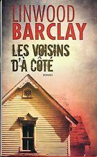 LINWOOD BARCLAY / LES VOISINS D'A COTE..Grand format de 2011..Relié  jaquette