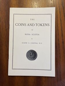 The Coins and Tokens of Nova Scotia By Eugene G. Courteau, M.D. Great Condition!