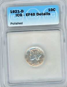1921D MERCURY DIME ICG CERIFIED EF40 DETAIL VERY RARE DATE SELDOM OFFERED
