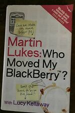 Who Moved My Blackberry? The Martin Lukes Chronicles w/ Lucy Kellaway, HCDJ