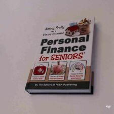 Sitting Pretty on a Fixed Income: 1,001 Personal Financial Secrets for Seniors.