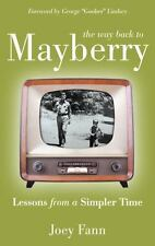 The Way Back to Mayberry: Lessons from a Simpler Time-ExLibrary