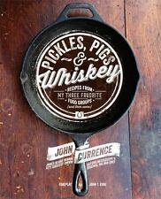 Pickles, Pigs & Whiskey: Recipes from My Three Favorite Food Groups and Then Som