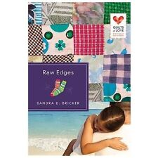 Raw Edges: Quilts of Love Series