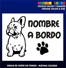 PEGATINA PERSONALIZADA (ESCOGE NOMBRE) - BULLDOG FRANCES -MASCOTA A BORDO VINILO