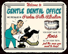 (VMA-L-6680) Gentle Dentist Office Tooth Extraction Vintage Metal Art Funny D...