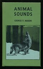 Vintage Nature Book, ANIMAL SOUNDS by George F. Mason, ©1948, 1st Edition