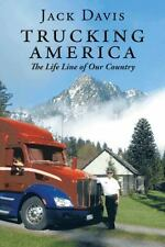 Trucking America: The Life Line of Our Country