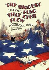 The Biggest (And Best Flag That Ever Flew) Jones, Rebecca Hardcover