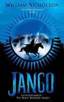 Jango (Noble Warriors Trilogy), Nicholson, William, Very Good Book