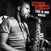 Ornette Coleman - This Is Our Music [New Vinyl] Bonus Tracks