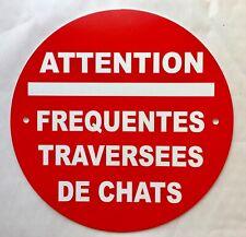 panneau ATTENTION FREQUENTES TRAVERSEES DE CHATS signalétique