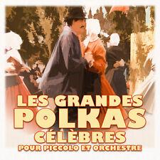 CD Les Grandes Polkas célèbres pour piccolo et orchestr