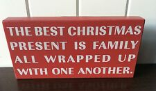 CHRISTMAS BOX PLAQUE DECORATION RED  SIGN 'THE BEST CHRISTMAS PRESENT FAMILY...'