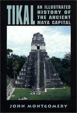 Tikal: An Illustrated History of the Ancient Maya Capital, Montgomery, John, 078