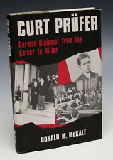 Curt Prufer : German Diplomat from the Kaiser to Hitler by Donald M. McKale