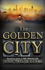 The Golden City (The Fourth Realm Trilogy)-John Twelve Hawks