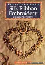 Bradford, Jenny SILK RIBBON EMBROIDERY : FOR GIFTS AND GARMENTS Paperback BOOK