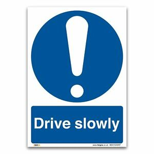 Drive slowly Sign - 1mm Rigid Plastic Sign - Mandatory Safety Information