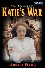 Katie's War: A Story of the Irish Civil War, New, Aubrey Flegg Book