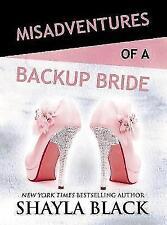 Misadventures of a Backup Bride by Shayla Black (Hardback, 2017)