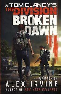 Tom Clancy's The Division: Broken Dawn Paperback Alex Irvine