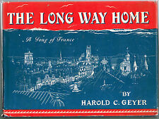 1949 THE LONG WAY HOME, A SONG OF FRANCE By  HAROLD GEYER  ILLUSTRATED