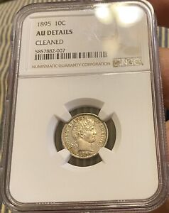 1895 BARBER DIME KEY DATE NGC AU DETAILS CLEANED — NO RESERVE!!