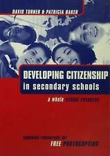 Developing Citizenship in Secondary Schools by Baker  Patricia, Turner  David