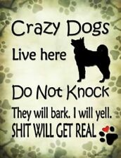 CRAZY DOGS LIVE HERE DO NOT KNOCK THEY WILL BARK I WILL YELL METAL PARKING SIGN