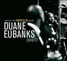 DUANE EUBANKS - THINGS OF THAT PARTICULAR NATURE * NEW CD
