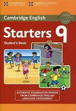 Cambridge English Young Learners 9 Starters Student's Book: Authentic Examinatio