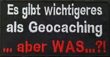Es gibt wichtigeres als Geocachen Aufnäher Geocaching Patch 12x 6 cm(1191)