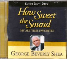 GEORGE BEVERLY SHEA Gaither Gospel Series HOW SWEET THE SOUND CD Christian