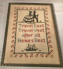 "Antique 12""X 16"" Cross Stitch Sampler Travel East West After All Home'S Best"