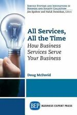 All Services All the Time : How Business Services Inevitably Serve the...