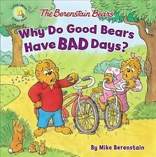 Berenstain Bears Why Do Good Bears Have Bad Days?, Paperback by Berenstain, M...