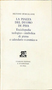 LA PIAZZA DEL DUOMO DI PISA - SILVANO BURGALASSI - ED GIARDINI 1983