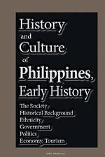 History and Culture of Philippines, Early History : The Society, Historical B...