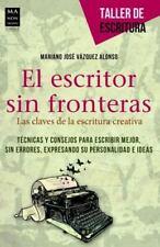 Taller de Escritura: El Escritor Sin Fronteras : Las Claves de la Escritura...