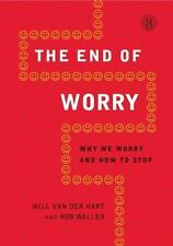 The End of Worry: Why We Worry and How to Stop (Paperback or Softback)
