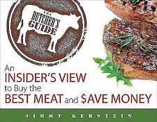 The Butcher's Guide: An Insider's View to Buy the Best Meat and Save Money